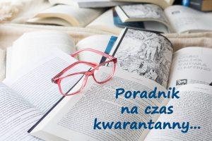 Na rozłożonych książkach różowe okulary. W lewym dolnym rogu napis: Poradnik na czas kwarantanny.